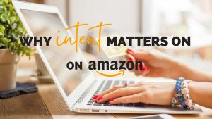 Why intent matters on amazon